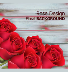 red roses on wooden background realistic vector image