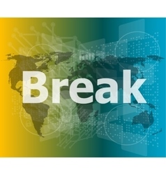 The word break on digital screen business concept vector image