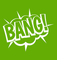 Bang speech bubble explosion icon green vector
