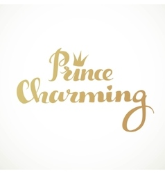 Prince charming calligraphic inscription on a vector image