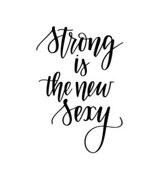 strong is the new sexy lettering design vector image