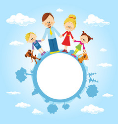 Globe surrounded by clouds sky and family vector