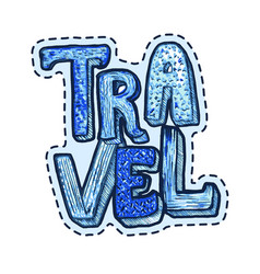travel patch or sticker lettering with word travel vector image