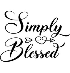 Simply blessed on white background christian vector