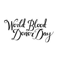 world blood donr day handwritten lettering vector image