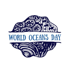 detailed hand drawn logo world oceans day vector image
