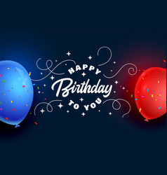 Happy birthday celebration card with realistic vector