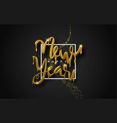 happy new year melted gold 3d drip type quote vector image