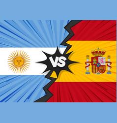 spain versus argentina flag vector image