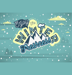 winter typographic card design with mountain image vector image