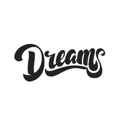 dreams hand drawn lettering style vector image