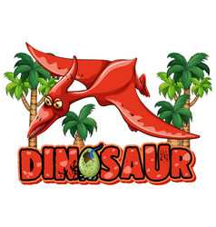 Font design for word dinosaur with pteranodon vector