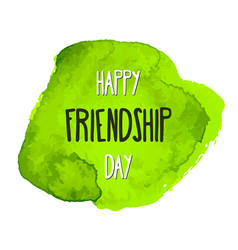 happy friendship day lettering on hand paint vector image