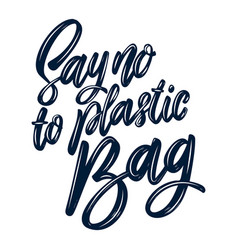 Say no to plastic bag lettering phrase isolated vector