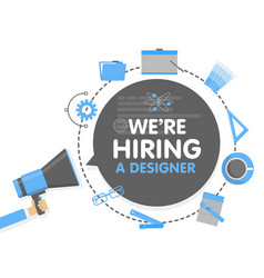 we hire a designer megaphone concept vector image vector image