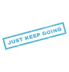 Just Keep Going Rubber Stamp vector image