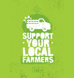 support your local farmers organic farm fresh vector image