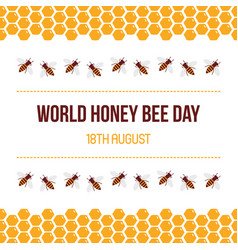 world honey bee day card vector image