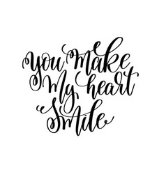 You make my heart smile hand lettering romantic vector