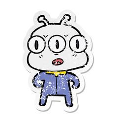 Distressed sticker of a cartoon three eyed alien vector