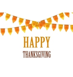 Happy Thanksgiving Day card with bunting flags vector image