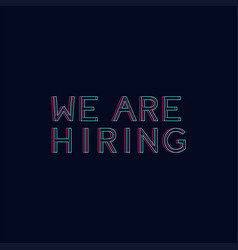 We are hiring glitch effect banner vector