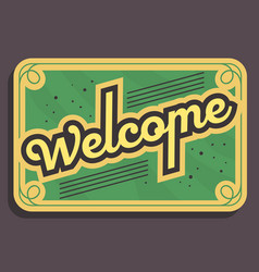welcome sign typographic vintage influenced vector image