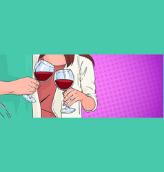 Couple hands clinking glass of red wine toasting vector