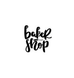 handwritten lettering - baker shop vector image