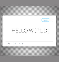 modern social media messenger post hello world vector image