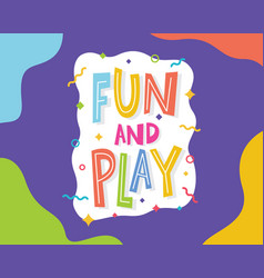 Play and fun banner lettering vector