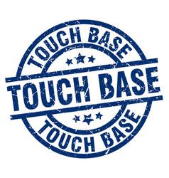 Touch base blue round grunge stamp vector
