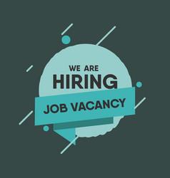 we are hiring job vacancy banner vector image