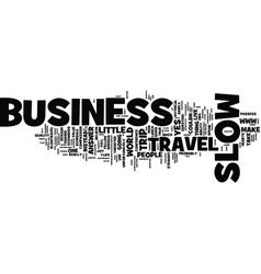 business slow travel text background word vector image