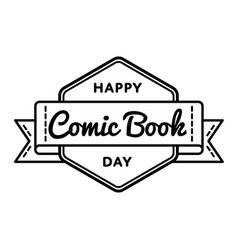 Happy comic book day greeting emblem vector