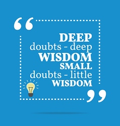 Inspirational motivational quote deep doubts - vector