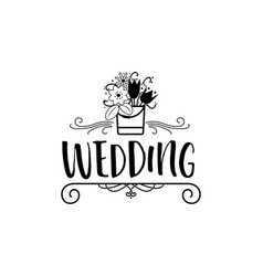 Wedding badge lettering invitation for the vector