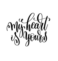 my heart is yours - hand lettering romantic quote vector image
