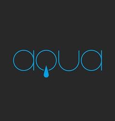 Aqua lettering logo of thin line fresh water drop vector image vector image
