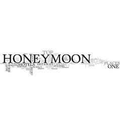 best honeymoon getaway ideas text word cloud vector image vector image
