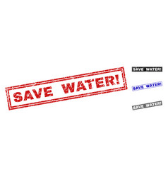 grunge save water exclamation textured rectangle vector image