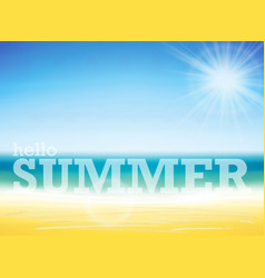 hello summer text on blurred summer beach vector image