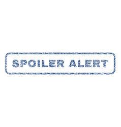 Spoiler alert textile stamp vector