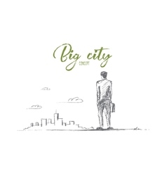 Hand drawn man looking at big city with lettering vector image