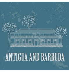 Antigua and Barbuda landmarks Admirals House Retro vector
