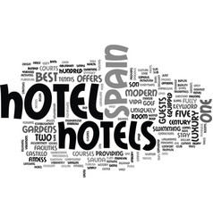 best hotels in spain text word cloud concept vector image