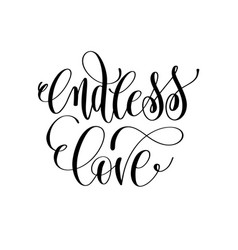Endless love - hand lettering romantic quote vector