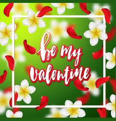 Hand drawn calligraphy be my valentine vector