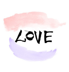 hand written black lettering love with watercolor vector image