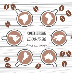 coffe break banner with cups and map shapes vector image